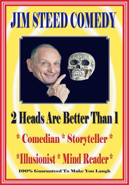 Jim Steed Comedy, 2 Heads are Better Than 1, Comedian, Storyteller, Illusionist, Mind Reader