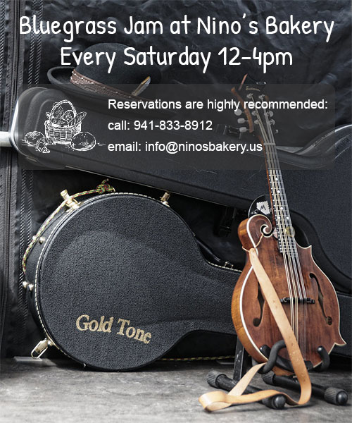 Bluegrass Jam at Nino's Bakery every Saturday 12-4pm. Reservations are highly recommended. Call 941-833-8912 or email info at Ninos Bakery dot US