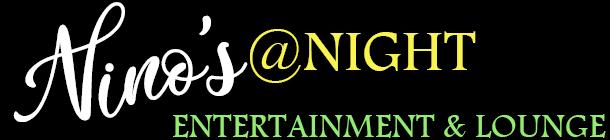 Nino's @Night Entertainment & Lounge